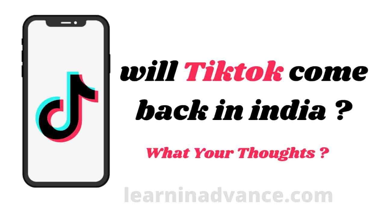 Will TikTok come back In India