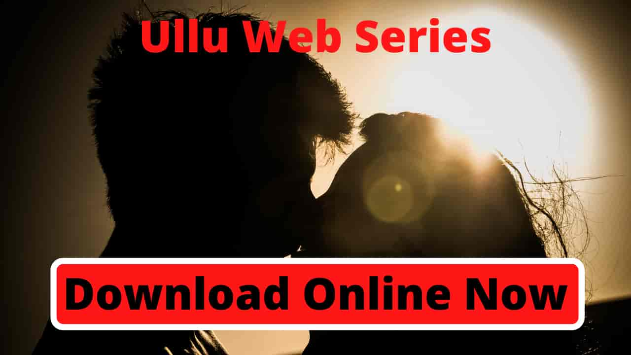 ullu web series online download